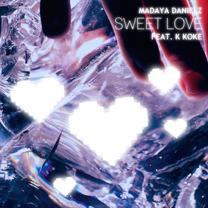 Madaya Danielz - Sweet Love feat. K Koke