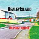 HealeyIsland - On Ponzi Bridge