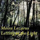 Moira Lazarus - Letting in the Light