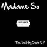 Madame So  - The Sell-by Date EP