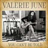 Valerie June - Can't Be Told