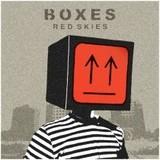 Boxes - Red Skies