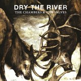 The Chambers & The Valves (Dry the River)