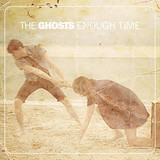 The Ghosts - Enough Time