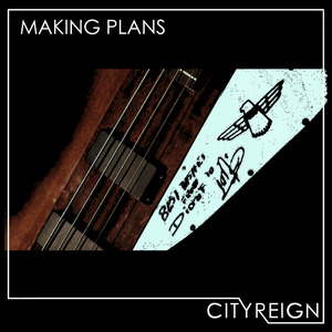 City Reign - Making Plans