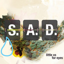 little xs for eyes - S.A.D.
