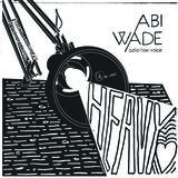 Love Thy Neighbour - Abi Wade - Heavy Heart