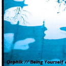 Orphik  - Being yourself and other short stories