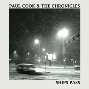 Paul Cook & The Chronicles - Ships Pass