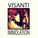 Visanti - Immolation
