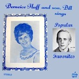 Wussy - Berneice Huff and son, Bill sings… Popular Favorites