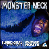 Conscious Route - Monster Neck By Blind Digital Ft Conscious Route