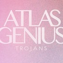 Atlas Genius - Trojans EP