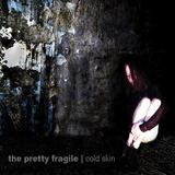 The Pretty Fragile - What Is Inside