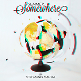 Screaming Maldini - Summer, Somewhere