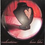 Valentiine - Love Like