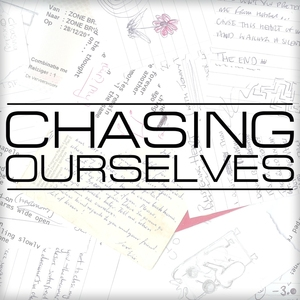 Chasing Ourselves - It's You I Love