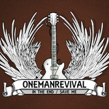 One Man Revival - Save Me