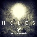 Santiago Street Machine - Holes (Single Package)