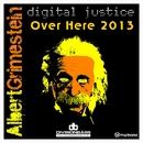 Albert Grimestein - Over Here 2013 (Albert Grimestein vs Digital Justice)
