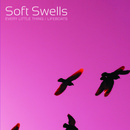 Soft Swells - Every Little Thing/Lifeboats