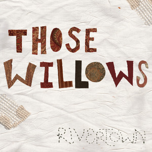 Those Willows - Any Which Way