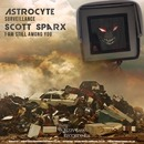 Bizzy Bass Recordings - Astrocyte: Surveillance / Scott Sparx: I Am Still Among You