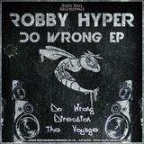 Bizzy Bass Recordings -  ROBBY HYPER - DO WRONG EP