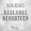 Bizzy Bass Recordings - Rich Wyatt - Badlands / Neurotech