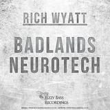 Bizzy Bass Recordings - Rich Wyatt - Badlands / Neurotech