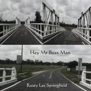 Rusty Lee Springfield - Take A Little Time