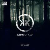 Kidnap Kid - So Close / Animaux