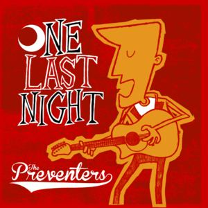 The Preventers - One Last Night