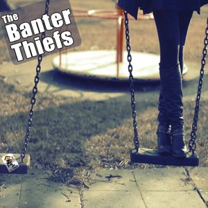 The Banter Thiefs - Swings and Roundabouts