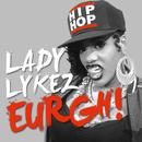 Lady Lykez - Eurgh!