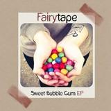 Fairytape - Sweet Bubble Gum
