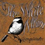The White Album - Conquistador