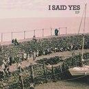 I Said Yes - EP