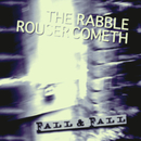The Fall and Fall  - The Rabble Rouser Cometh
