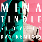 Mina Tindle - Lovely Day (Amateur Best Remix)