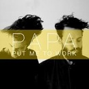PAPA - Put Me To Work