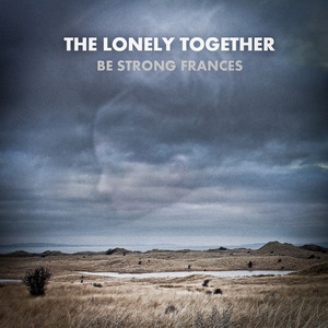The Lonely Together - Be Strong Frances (Pablo Patrol Remix)