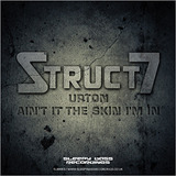 Struct 7 - Upton / Aint It The Skin Im In (Sleepy Bass Recordings)
