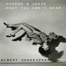 Albert Shakespeare - Spread & Share What You Can't Bear