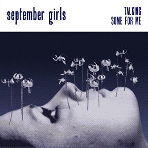 September Girls - Some For Me
