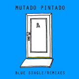 Mutado Pintado - Blue (Radio Edit)