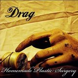 DRAG - Homemade Plastic Surgery