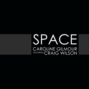 Caroline Gilmour - Space (Extended Mix)