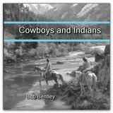 Bob Bentley - Cowboys and Indians