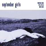September Girls - Wanting More/Secret Lovers/Hells Bells/Man Chats